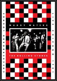 Muddy Waters & The Rolling Stones Checkerboard Lounge Chicago DVD Artwork Eagle Rock